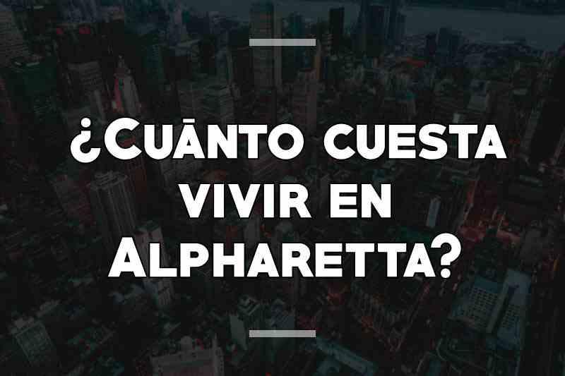¿Cuánto cuesta vivir en Alpharetta