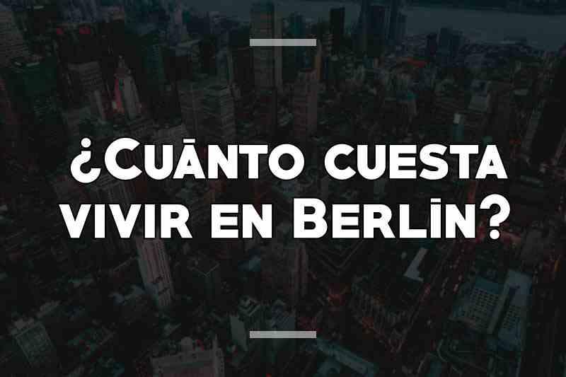 ¿Cuánto cuesta vivir en Berlín