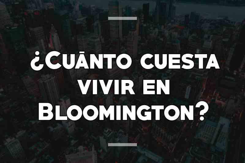 ¿Cuánto cuesta vivir en Bloomington