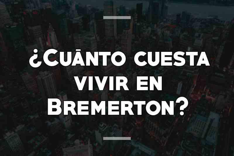 ¿Cuánto cuesta vivir en Bremerton