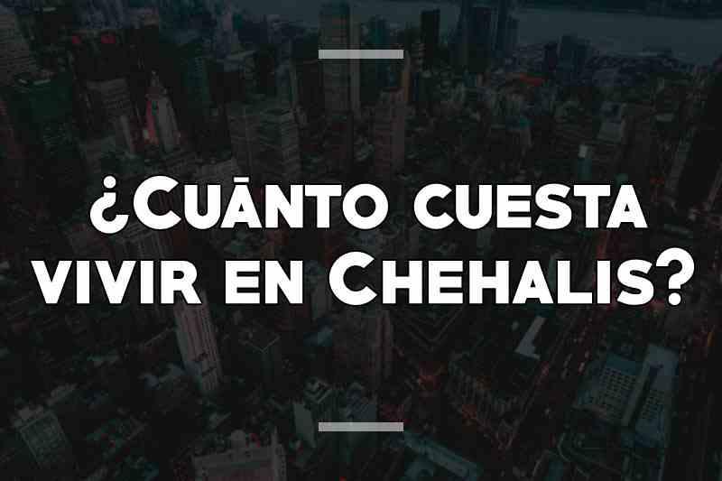 ¿Cuánto cuesta vivir en Chehalis