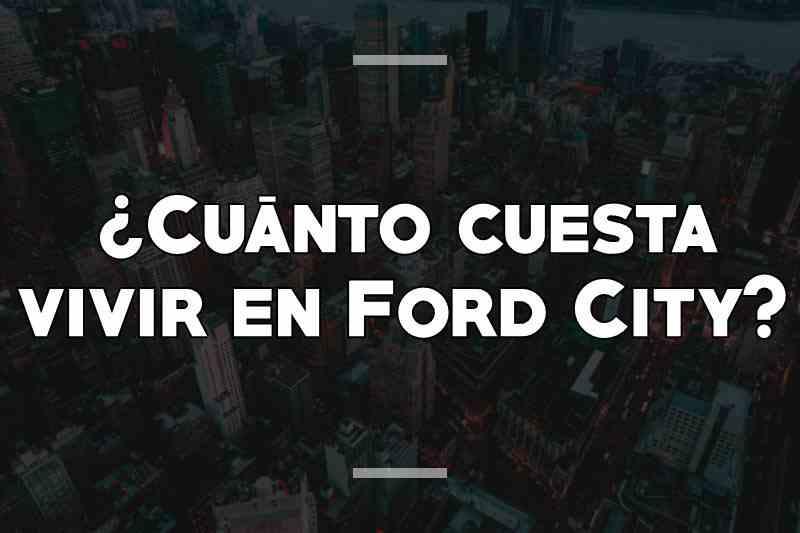 ¿Cuánto cuesta vivir en Ford City