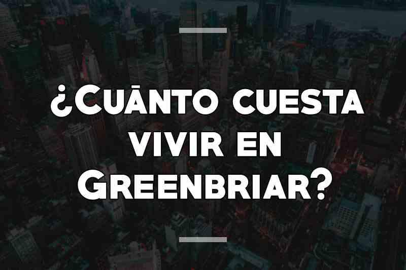 ¿Cuánto cuesta vivir en Greenbriar