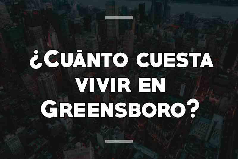 ¿Cuánto cuesta vivir en Greensboro