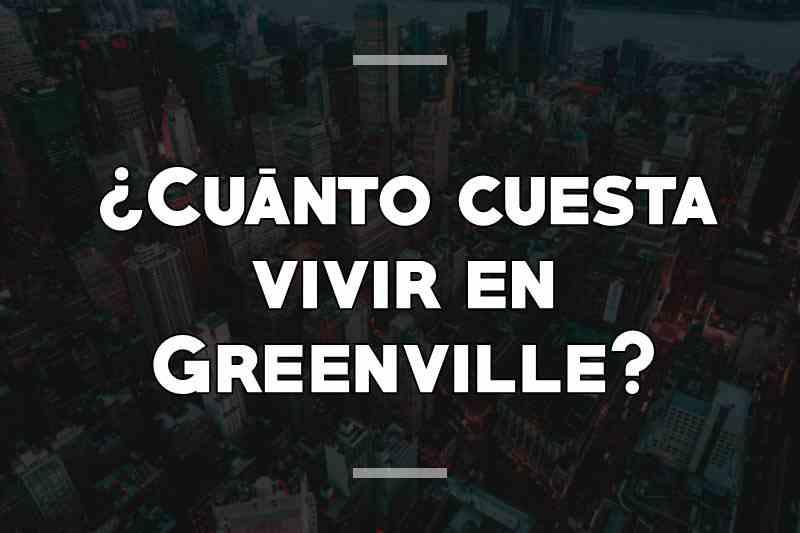 ¿Cuánto cuesta vivir en Greenville
