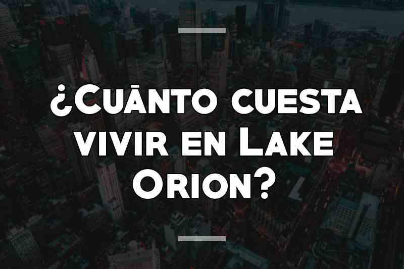 ¿Cuánto cuesta vivir en Lake Orion