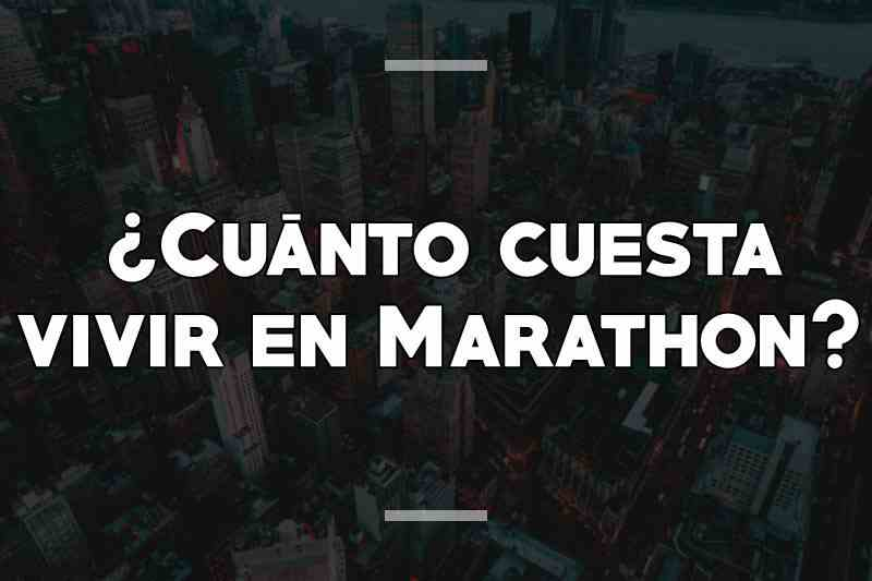¿Cuánto cuesta vivir en Marathon