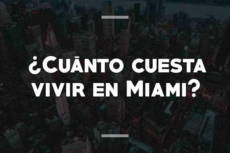 ¿Cuánto cuesta vivir en Miami