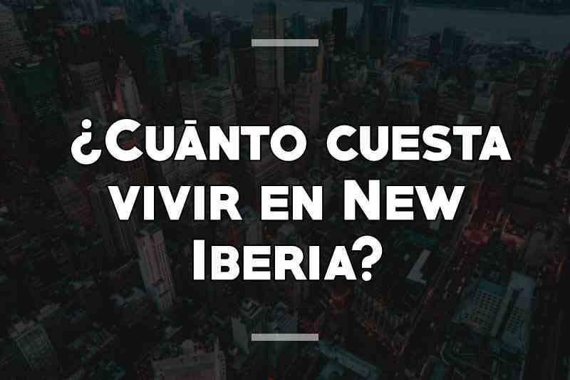 ¿Cuánto cuesta vivir en New Iberia