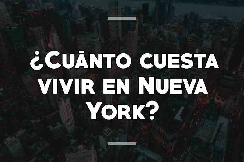 ¿Cuánto cuesta vivir en Nueva York