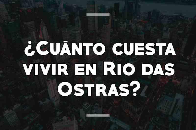 ¿Cuánto cuesta vivir en Rio das Ostras