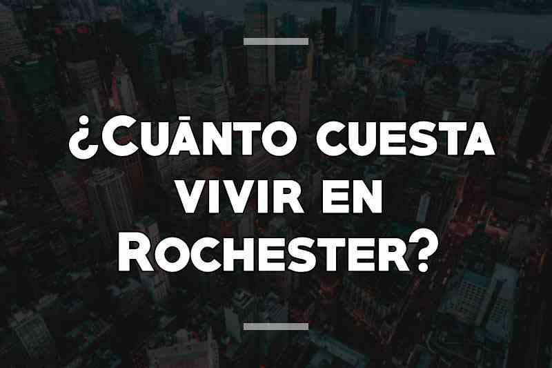 ¿Cuánto cuesta vivir en Rochester