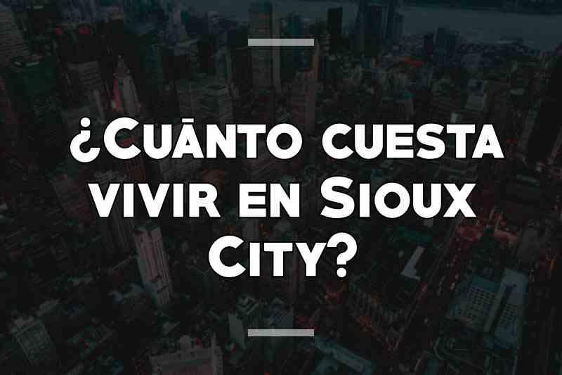 ¿Cuánto cuesta vivir en Sioux City