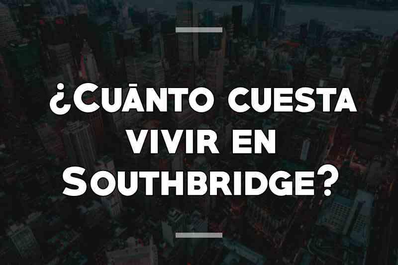 ¿Cuánto cuesta vivir en Southbridge