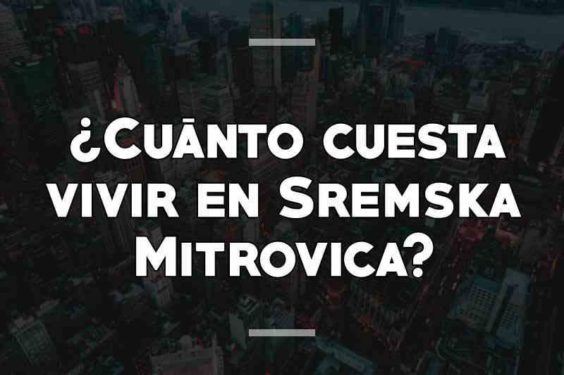 ¿Cuánto cuesta vivir en Sremska Mitrovica