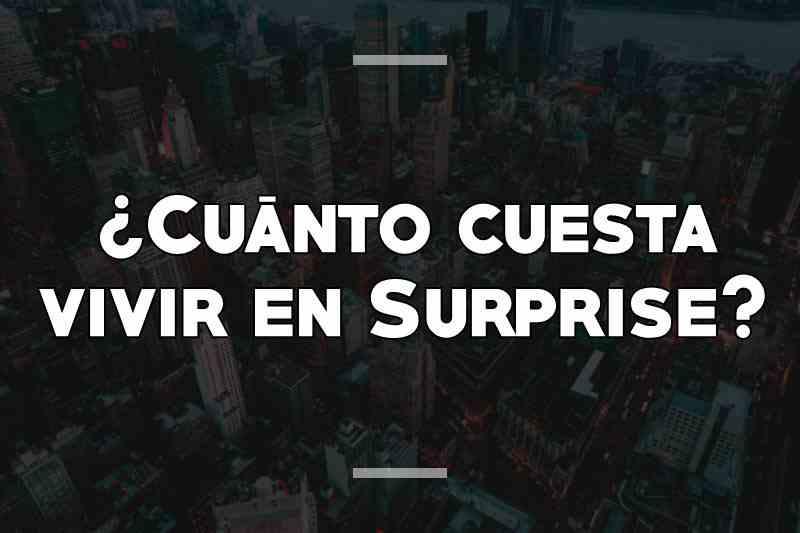 ¿Cuánto cuesta vivir en Surprise