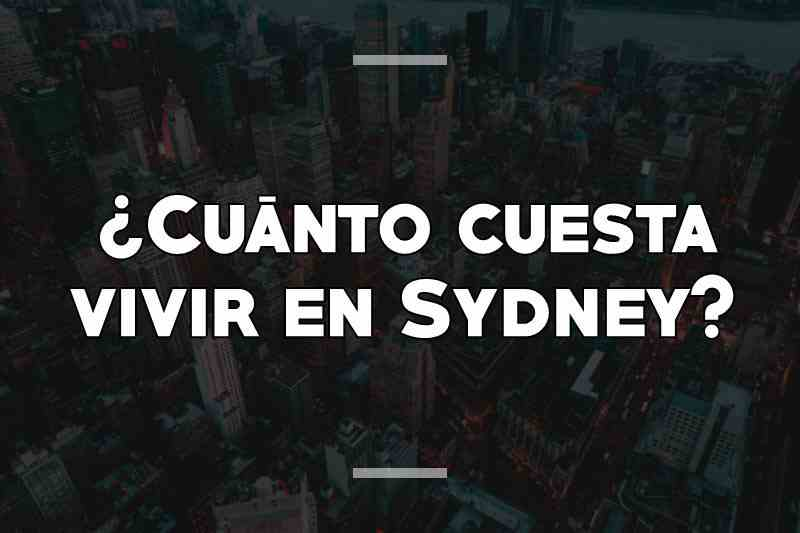 ¿Cuánto cuesta vivir en Sydney