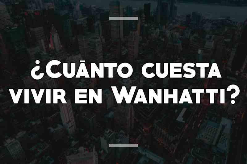 ¿Cuánto cuesta vivir en Wanhatti