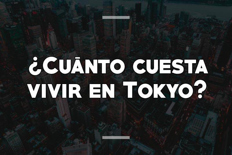 ¿Cuánto cuesta vivir en Tokyo